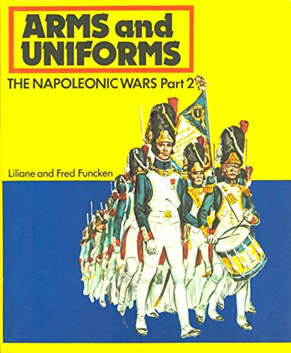 9780130462510: The Napoleonic wars, Part 2: The French Garde Imperiale the armies of the German Duchies Switzerland, Italy, Spain Poland, Sweden, Austria and Russia
