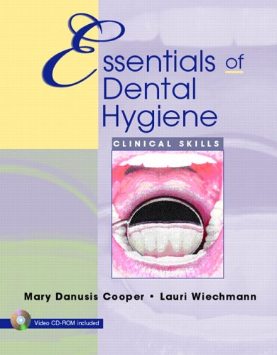 Essentials of Dental Hygiene: Clinical Skills (Cooper,: Mary Danusis Cooper;