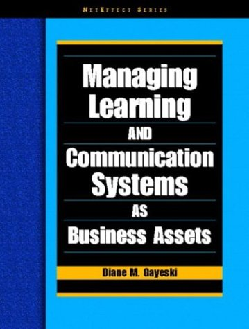 9780130462619: Managing Learning and Communication Systems as Business Assets