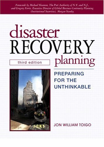 9780130462824: Disaster Recovery Planning: Preparing for the Unthinkable (3rd Edition)