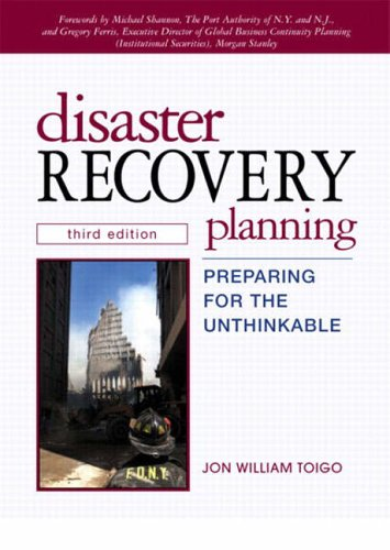 9780130462824: Disaster Recovery Planning: Preparing for the Unthinkable