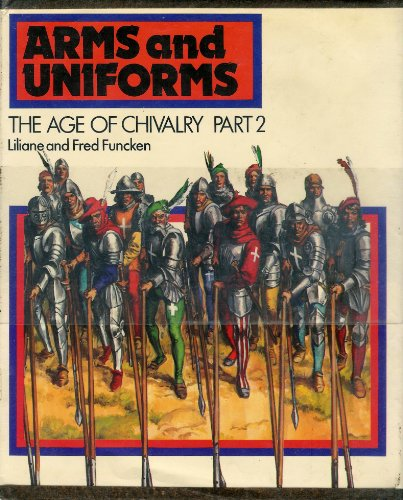 9780130463180: The Age of Chivalry (Arms and Uniforms, Vol.2)