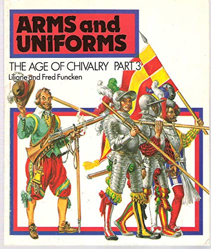 Arms & Uniforms: The Age of Chivalry (Part 3): Liliane; Funcken, Fred Funcken
