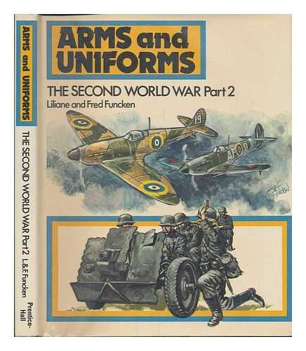 9780130463685: The Second World War, Part 2: Great Britain, Germany, France, USSR and Belgium, 1939-43 (Arms and Uniforms)