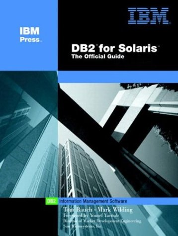 9780130463807: DB2 for Solaris: The Official Guide (IBM Press Series--Information Management)