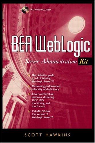 9780130463869: BEA WebLogic Server Administration Kit (Prentice Hall PTR Advanced Web Development)