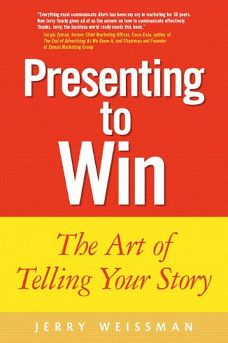 9780130464132: Presenting to Win: The Art of Telling Your Story (Financial Times Prentice Hall Books)