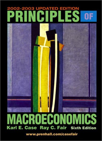 Principles of Macroeconomics, Updated Edition (6th Edition): Karl E. Case,