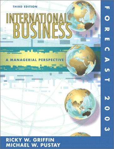 9780130465528: International Business: Managerial Perspective Forecast 2003, Third Edition