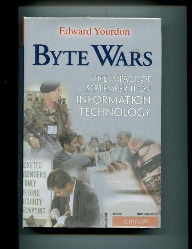 9780130465948: Byte Wars: The Impact of September 11th on Information Technology (Yourdon Press computing series)