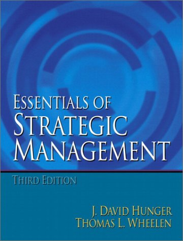 Essentials of Strategic Management (3rd Edition): J. David Hunger,