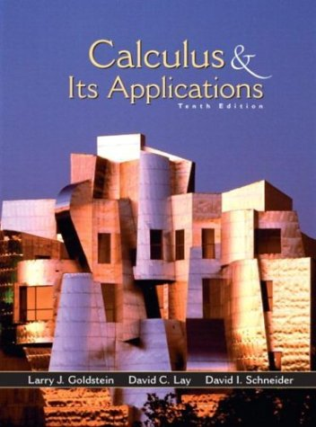 Calculus and Its Applications, 10th Edition: Larry J. Goldstein,