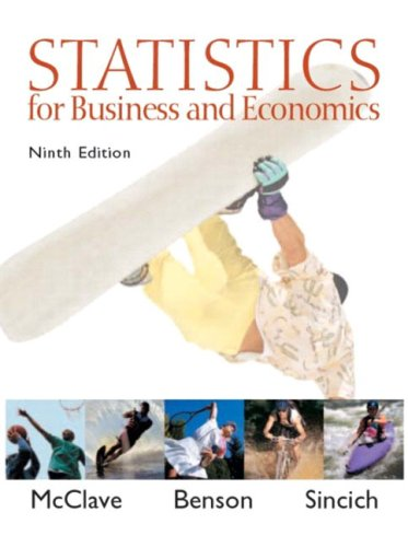 Statistics for Business and Economics (9th Edition): James T. McClave,