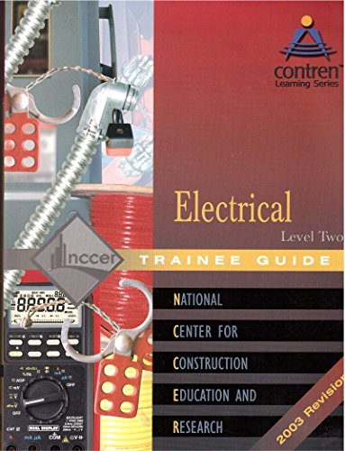 Electrical Level Two Trainee Guide: NCCER National Center for Construction Education and Research