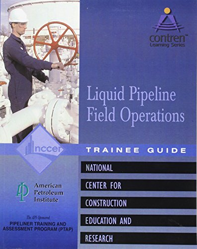 9780130466693: Pipeline Field Operations Liquid Trainee Guide, Perfect Bound (Contren Learning)