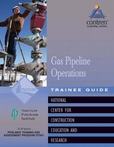 9780130466716: Pipeline Field Opearations Gas Trainee Guide, Perfect Bound (Contren Learning)