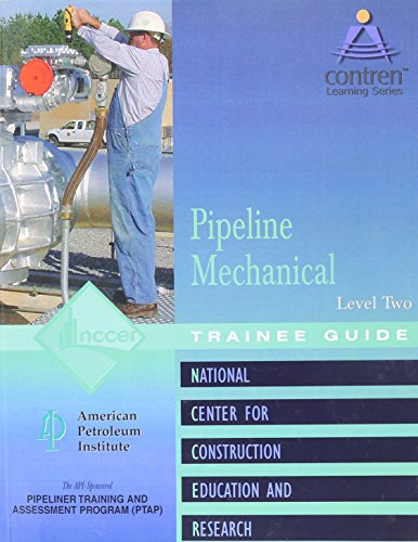 9780130466822: Pipeline Mechanical Level 2 Trainee Guide (Contren Learning)