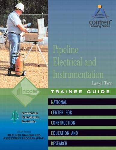 9780130466914: Pipeline Electrical & Instrumentation 2 Trainee Guide, Perfect Bound (Contren Learning)