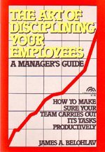 9780130467157: The Art of Disciplining Your Employees: A Manager's Guide
