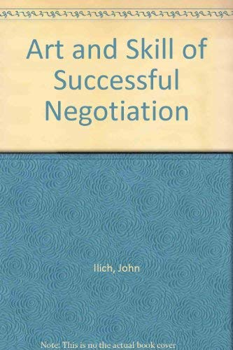9780130467225: Art and Skill of Successful Negotiation
