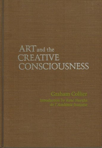 Art and the Creative Consciousness: Collier, Graham