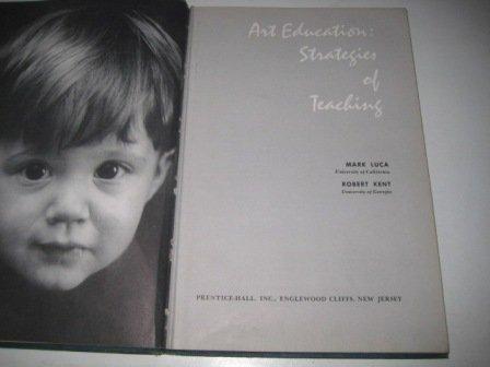 Art Education. Strategies of Teaching: Luca, M &