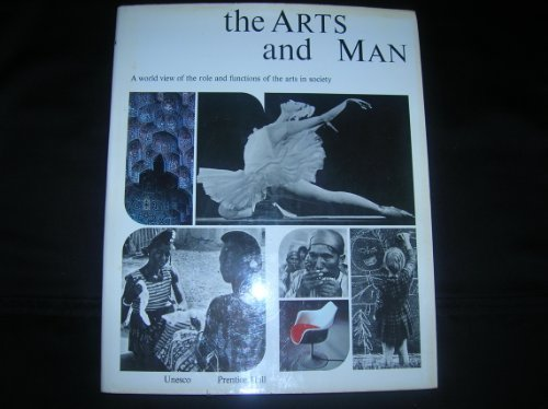 9780130468130: The Arts and man;: A world view of the role and functions of the arts in society