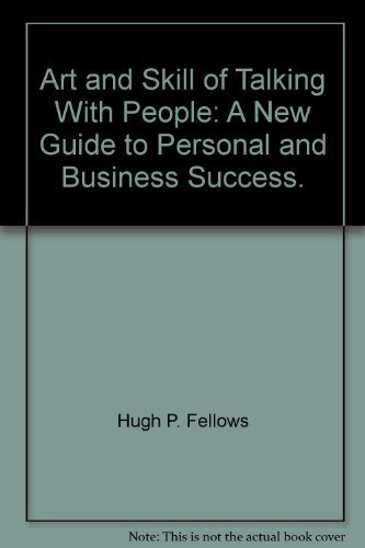 Art and Skill of Talking With People: Fellows, Hugh P.