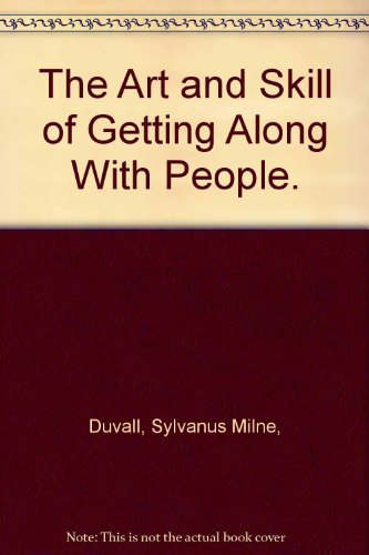 9780130468703: The Art and Skill of Getting Along With People.