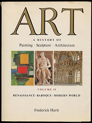 Art: A History Of Painting, Sculpture, Architecture: Frederick Hartt
