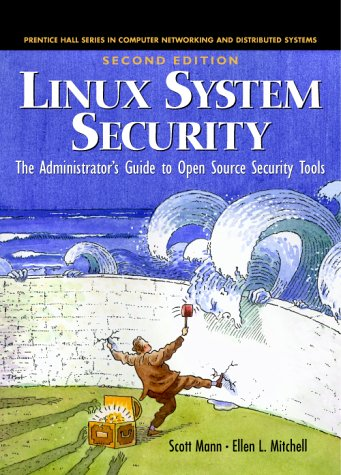 9780130470119: Linux System Security: The Administrator's Guide to Open Source Security Tools, Second Edition