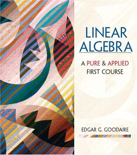 9780130470171: Linear Algebra: A First Course in Pure and Applied Math
