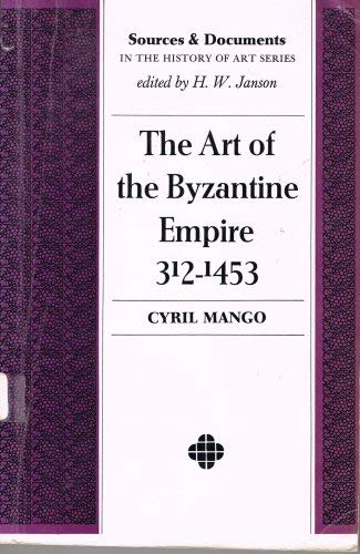 Art of the Byzantine Empire, 312-1453 (Sources: Mango, Cyril