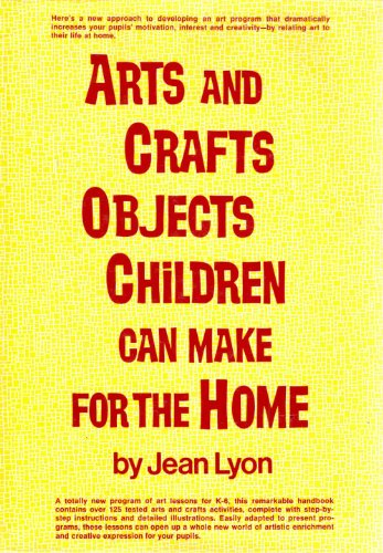 9780130470683: Arts and Crafts Objects Children Can Make for the Home
