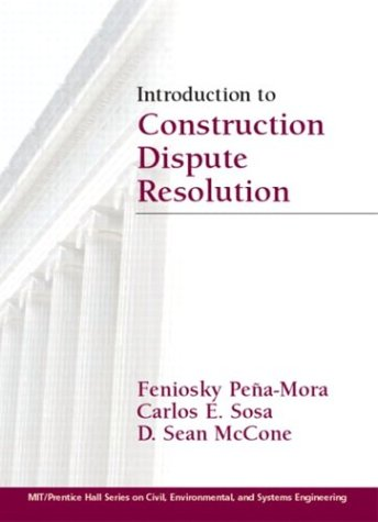 9780130470898: Introduction to Construction Dispute Resolution (Mit-Prentice Hall Series on Civil, Environmental, and System)
