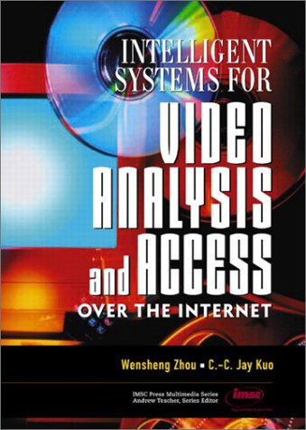 9780130471178: Intelligent Systems for Video Analysis and Access Over the Internet (Prentice Hall Imsc Press Multimedia Series.)