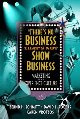 9780130471192: There's No Business That's Not Show Business: Marketing in an Experience Culture (Financial Times (Prentice Hall))
