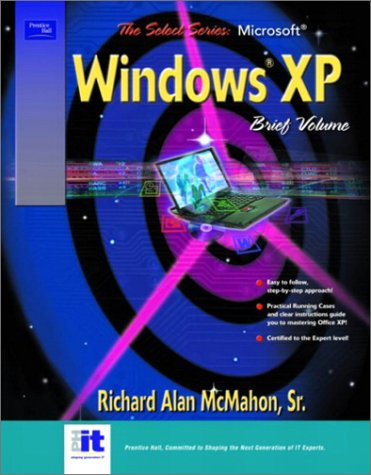 SELECT Series Windows XP Brief Volume: McMahon, Richard A