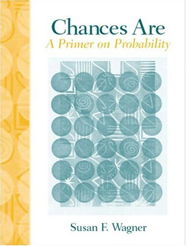 9780130472991: Chances Are: A Primer on Probability