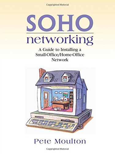 9780130473318: SOHO Networking: A Guide to Installing a Small-Office/Home-Office Network: A Guide to Installing a Small Office/Home Network