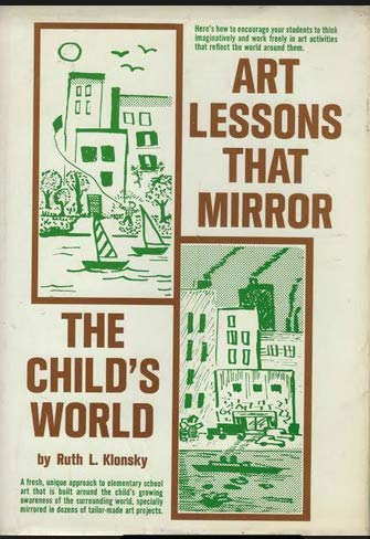 9780130474230: Art lessons that mirror the child's world
