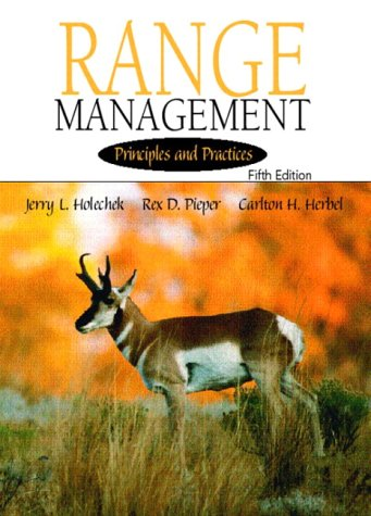Range Management: Principles and Practices (5th Edition): Jerry L. Holechek