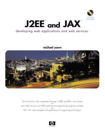 9780130476760: J2EE and JAX: Developing Web Applications and Web Services