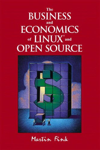 9780130476777: The Business and Economics of Linux and Open Source