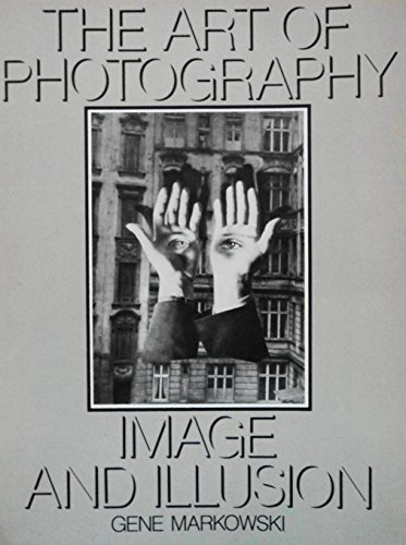 9780130477057: The Art of Photography: Image and Illusion