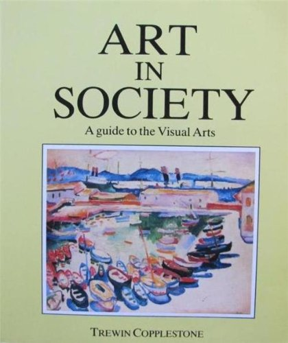 9780130477125: Art in Society: A Guide to the Visual Arts