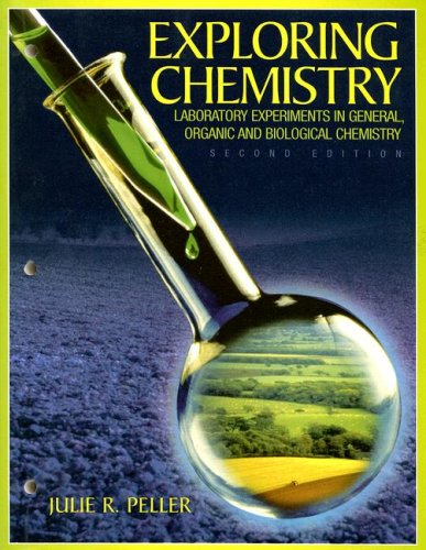 Exploring Chemistry Laboratory Experiments in General, Organic: Julie Peller