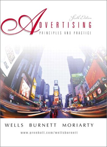 9780130477224: Advertising: Principles and Practice (6th Edition)