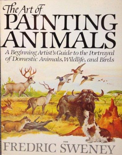 The Art of Painting Animals (Art & Design): Frederick Sweney
