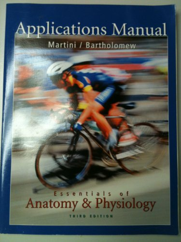 9780130478009: APPLICATIONS MANUAL FOR ESSENTIALS OF ANATOMY & PHYSIOLOGY, 3rd Ed